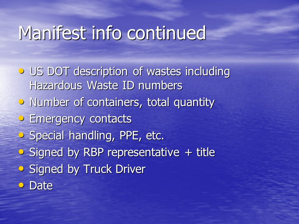 Manifest info continued US DOT description of wastes including Hazardous Waste ID numbers US DOT description of wastes including Hazardous Waste ID nu