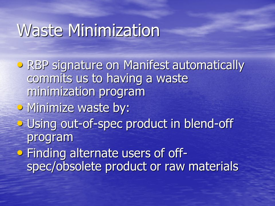 Waste Minimization RBP signature on Manifest automatically commits us to having a waste minimization program RBP signature on Manifest automatically c