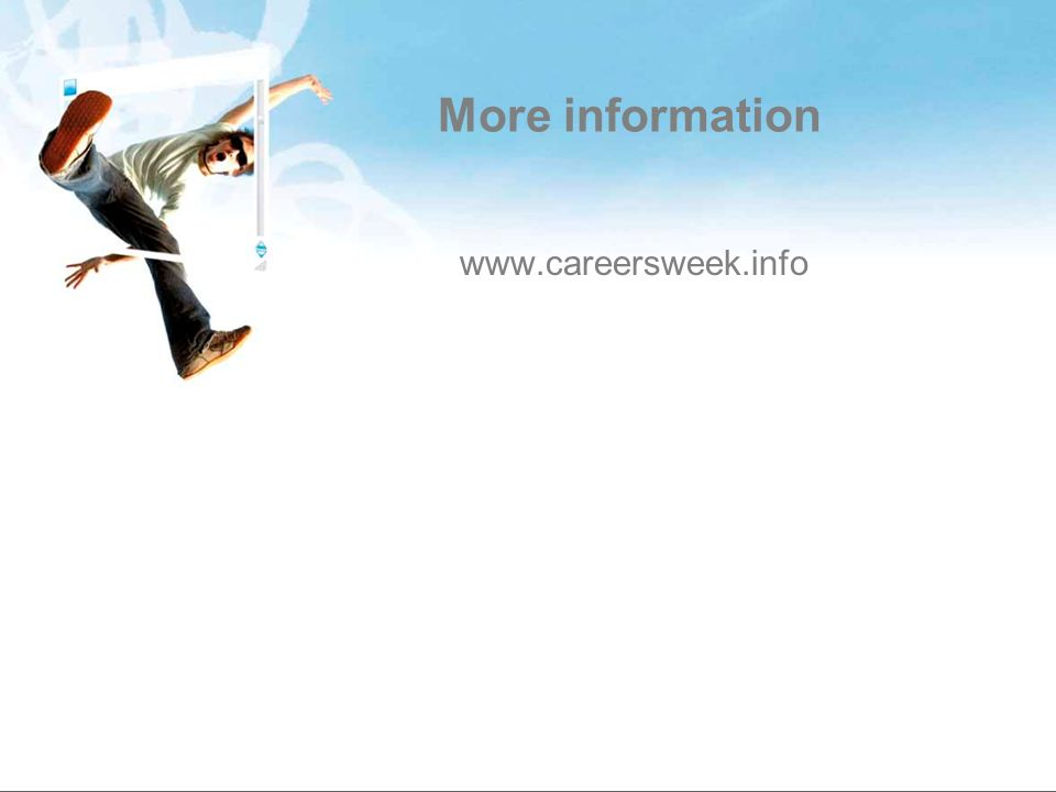 More information www.careersweek.info