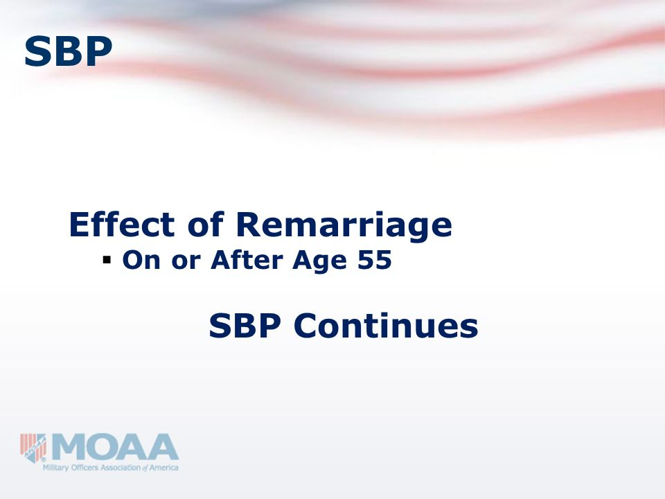 SBP Effect of Remarriage On or After Age 55 SBP Continues