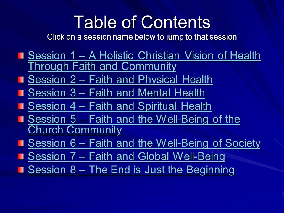 Table of Contents Click on a session name below to jump to that session Session 1 – A Holistic Christian Vision of Health Through Faith and Community