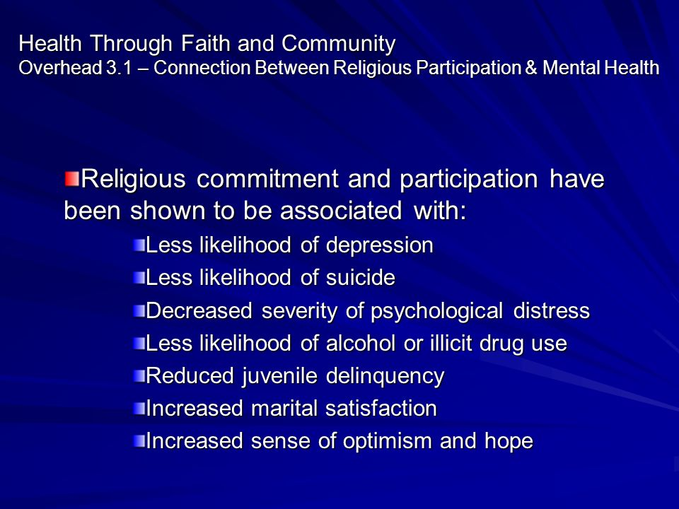 Health Through Faith and Community Overhead 3.1 – Connection Between Religious Participation & Mental Health Religious commitment and participation ha