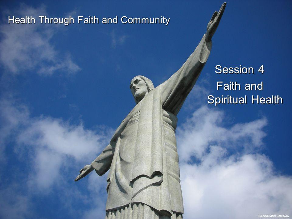 CC 2006 Mark Barkaway Health Through Faith and Community Session 4 Faith and Spiritual Health