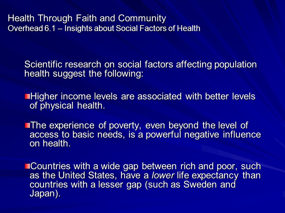 Health Through Faith and Community Overhead 6.1 – Insights about Social Factors of Health Scientific research on social factors affecting population h