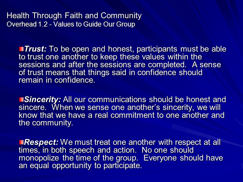 Health Through Faith and Community Overhead 1.2 - Values to Guide Our Group Trust: To be open and honest, participants must be able to trust one anoth