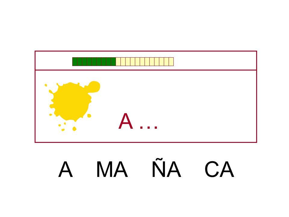 … A MA ÑA CA