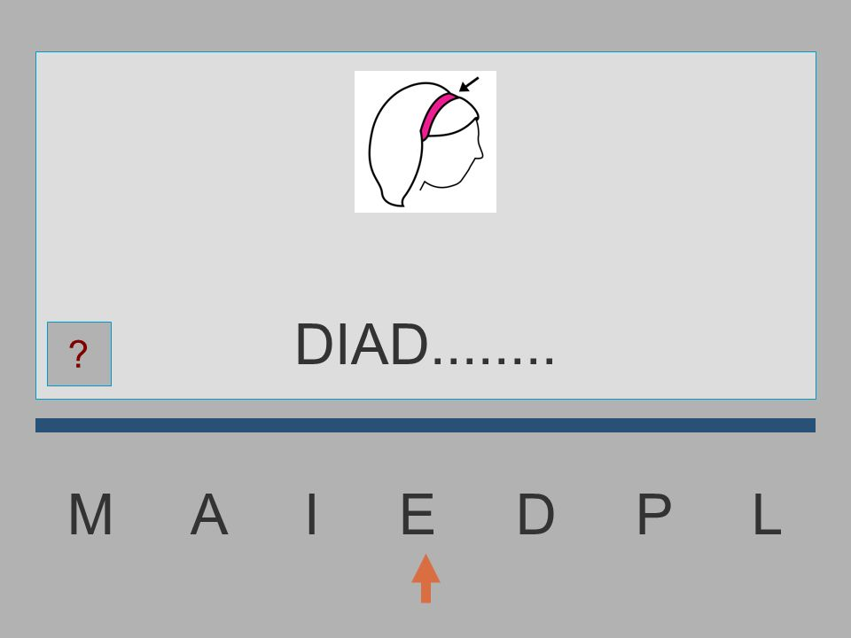 M A I E D P L DIA........... ?