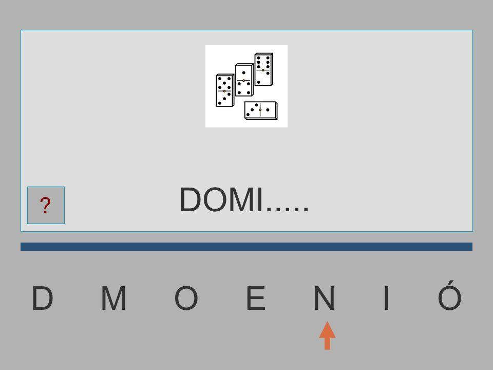 D M O E N I Ó DOM...... ?