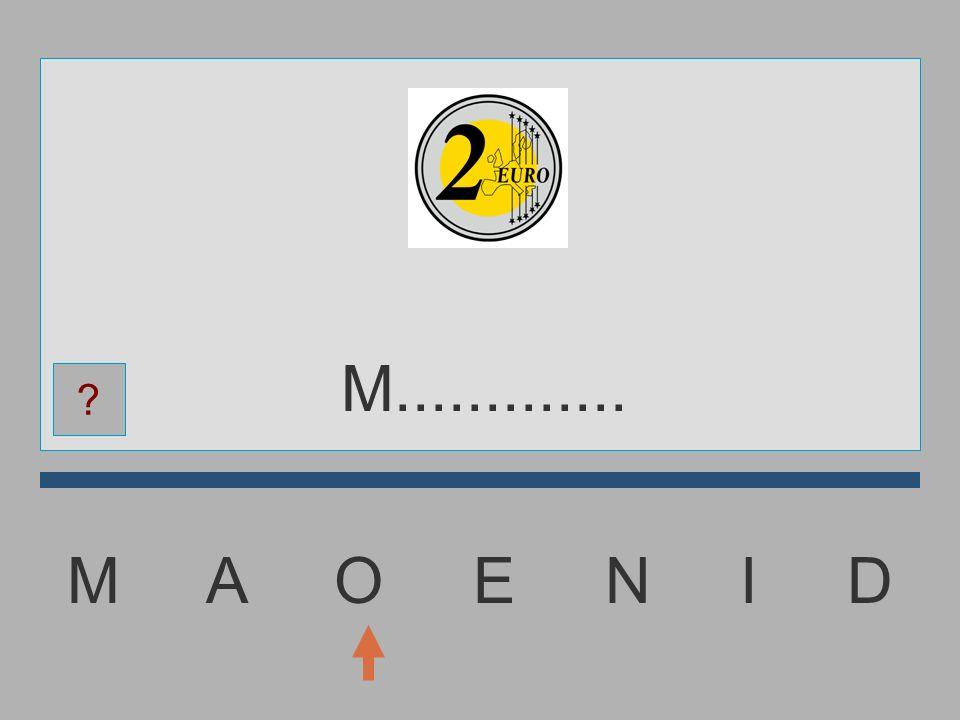 M A O E N I D................ ?