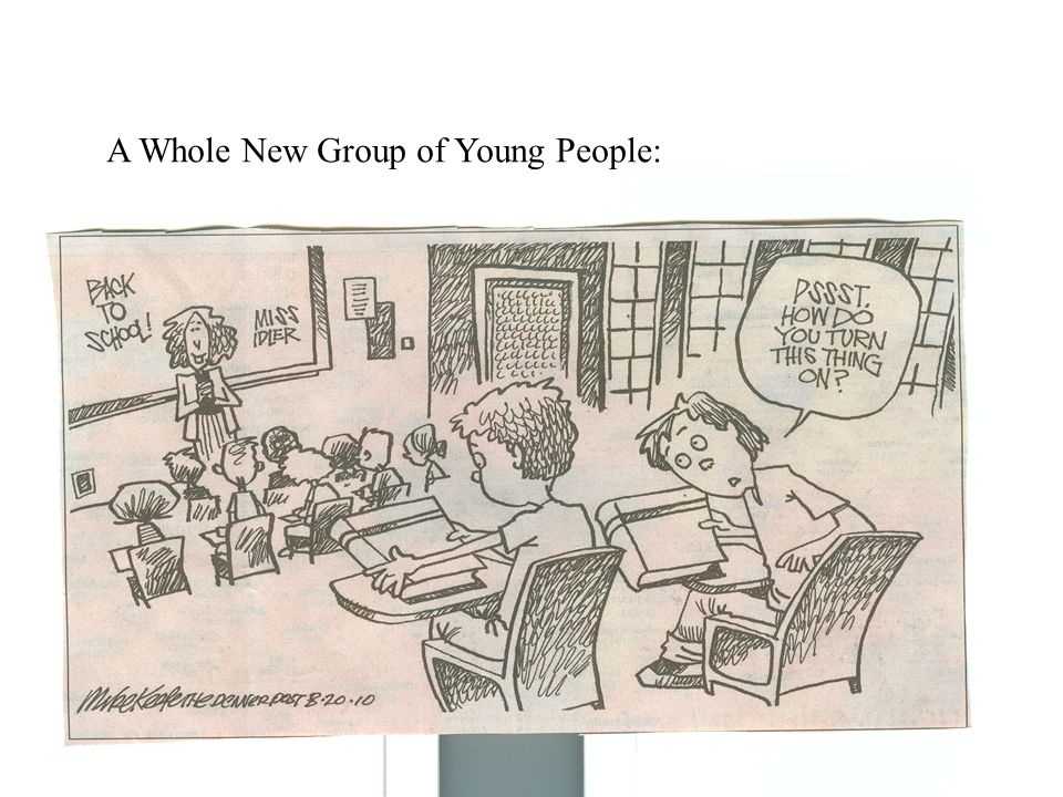 A Whole New Group of Young People: