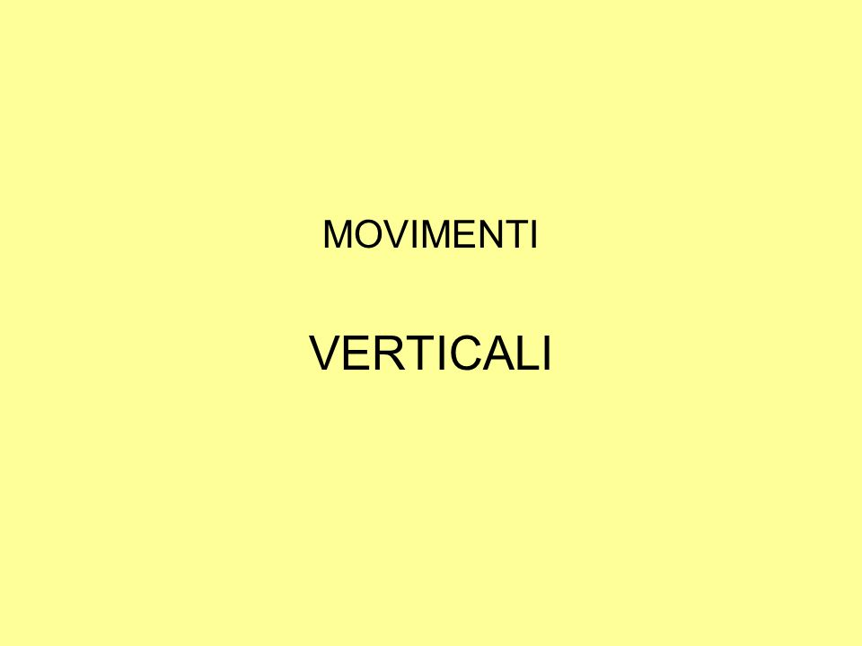 MOVIMENTI VERTICALI