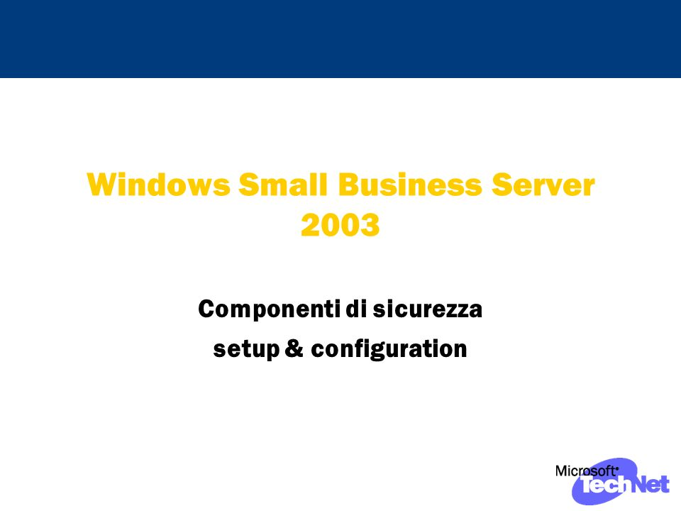 Windows Small Business Server 2003 Componenti di sicurezza setup & configuration