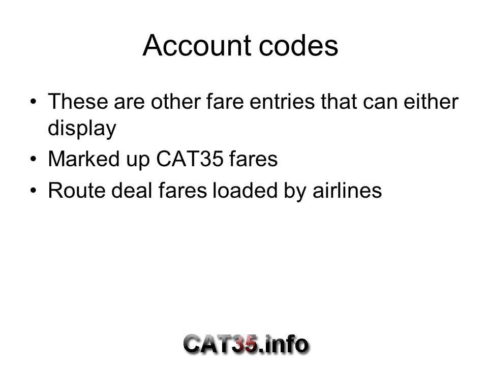 Marked up CAT35 fares This is a mark up method using an account code.