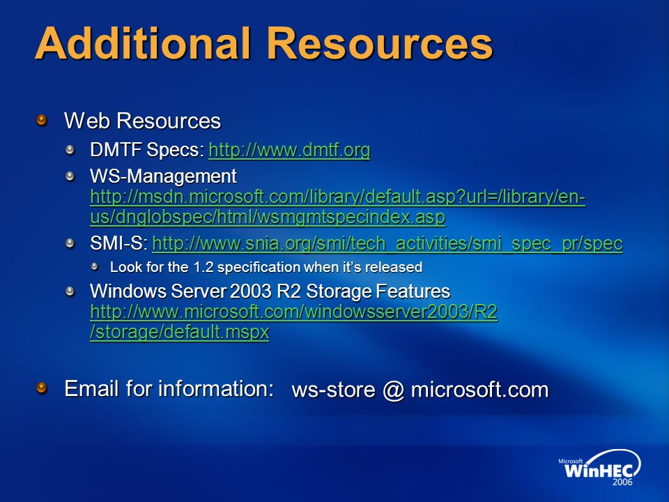 Additional Resources Web Resources DMTF Specs: http://www.dmtf.org http://www.dmtf.org WS-Management http://msdn.microsoft.com/library/default.asp?url