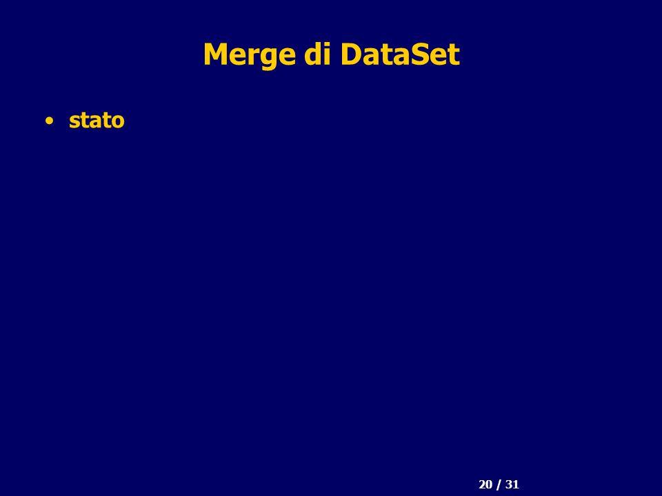 20 / 31 Merge di DataSet stato