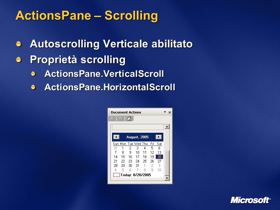 ActionsPane – Scrolling Autoscrolling Verticale abilitato Proprietà scrolling ActionsPane.VerticalScrollActionsPane.HorizontalScroll