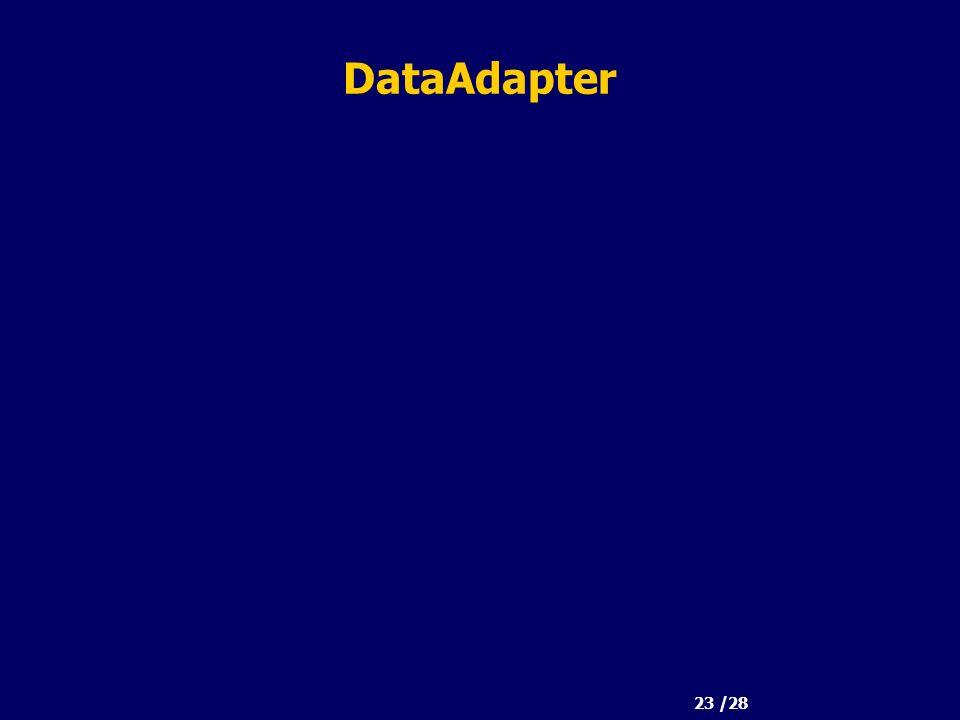 23 /28 DataAdapter