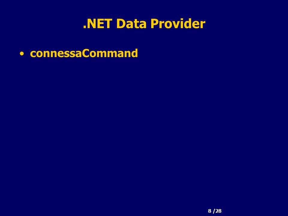 8 /28.NET Data Provider connessaCommand