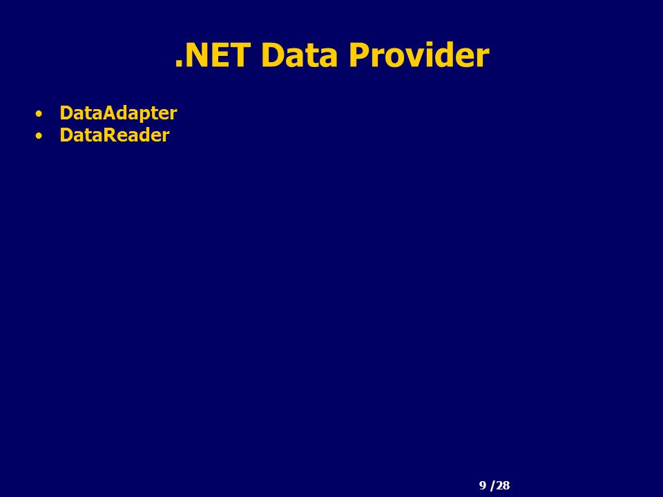 9 /28.NET Data Provider DataAdapter DataReader