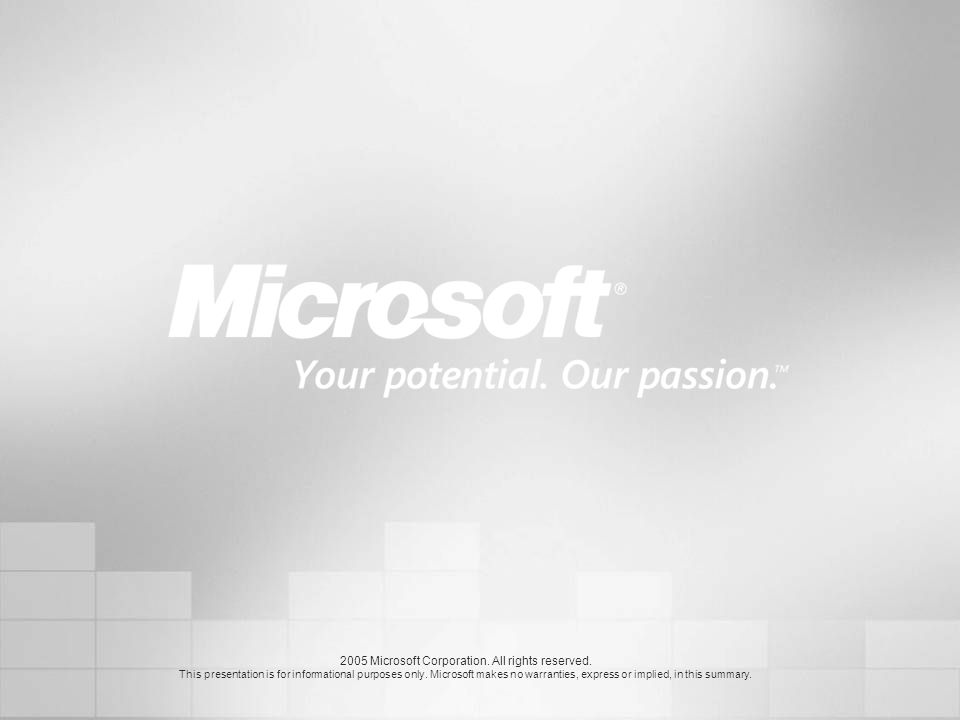 2005 Microsoft Corporation. All rights reserved.