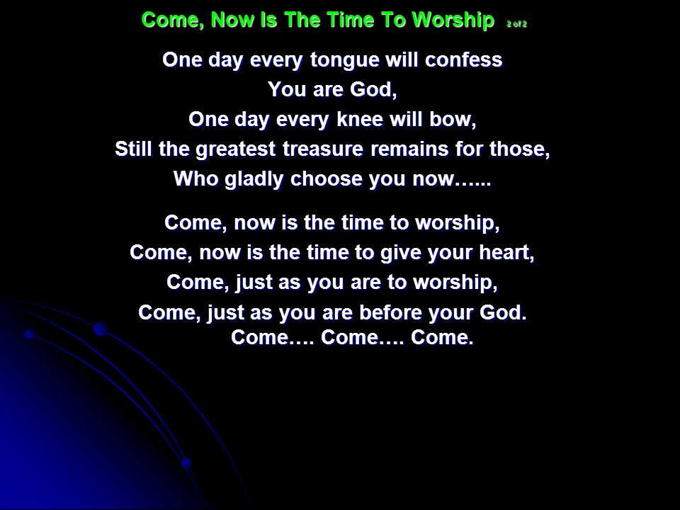 One day every tongue will confess You are God, One day every knee will bow, Still the greatest treasure remains for those, Who gladly choose you now….