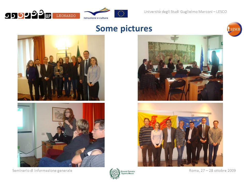 Università degli Studi Guglielmo Marconi – LESCO Seminario di informazione generaleRoma, 27 – 28 ottobre 2009 Some pictures