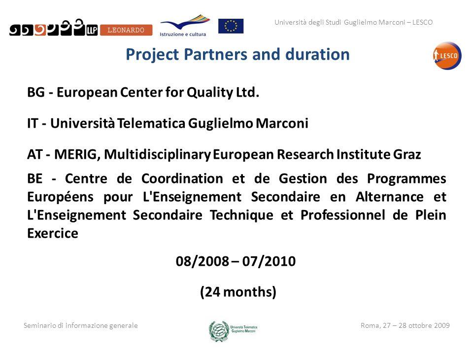 Università degli Studi Guglielmo Marconi – LESCO Seminario di informazione generaleRoma, 27 – 28 ottobre 2009 Project Partners and duration BG - Europ