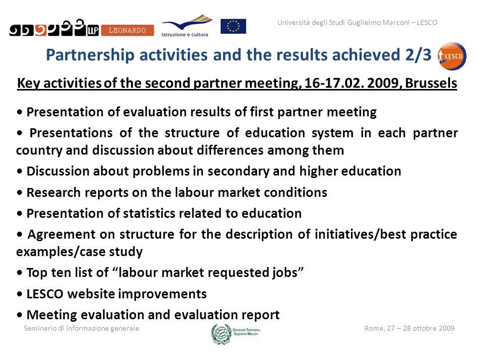 Università degli Studi Guglielmo Marconi – LESCO Seminario di informazione generaleRoma, 27 – 28 ottobre 2009 Partnership activities and the results a