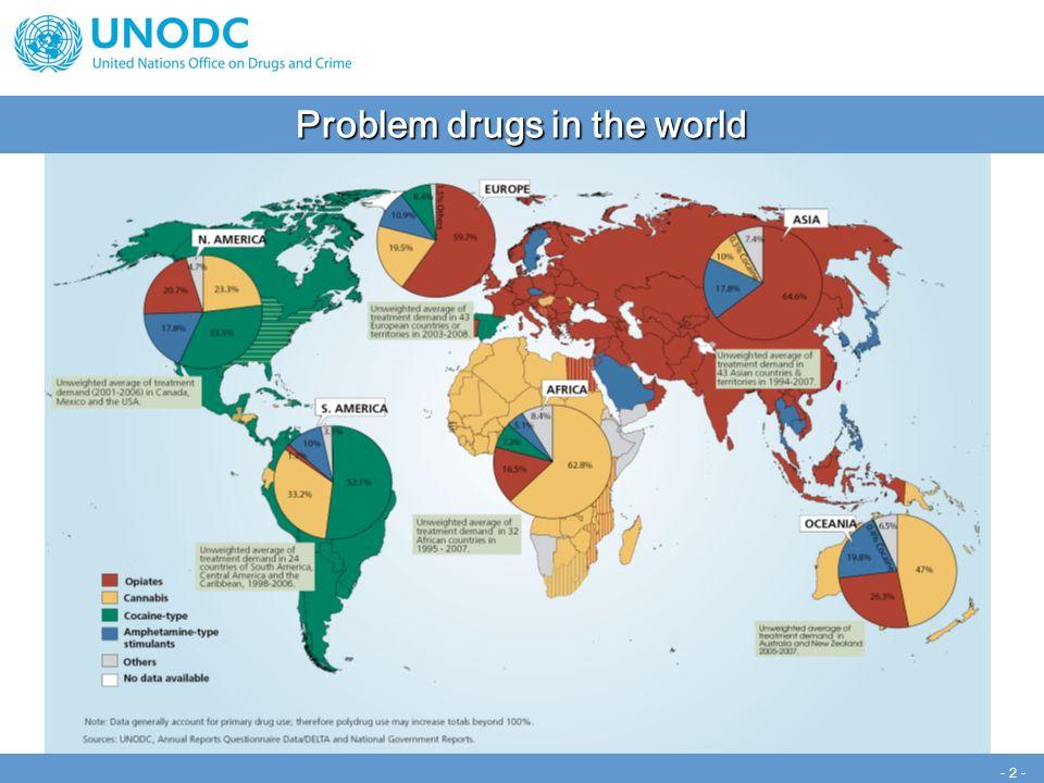 - 13 - -16% -19% +3% Lower opium cultivation in 2008 Myanmar Afghanistan