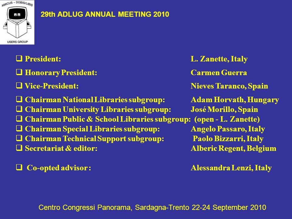 ADLUG BOARD 2008-2010 President: L. Zanette, Italy Honorary President: Carmen Guerra Vice-President: Nieves Taranco, Spain Chairman National Libraries