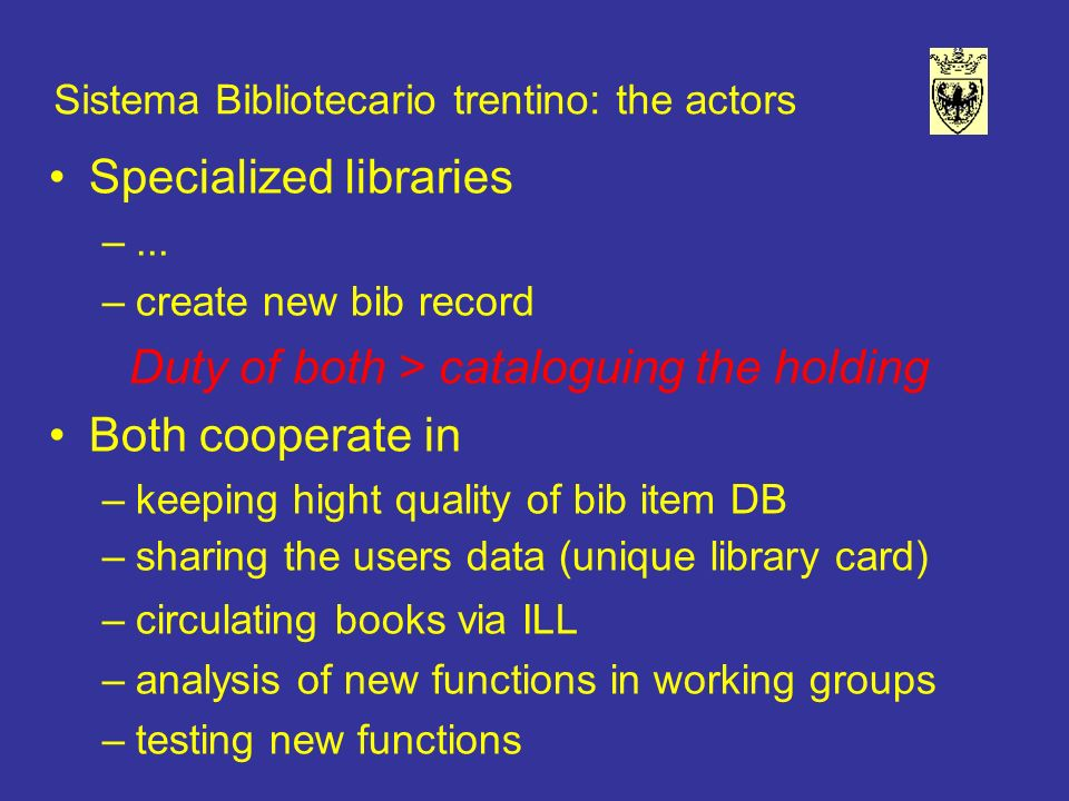 Sistema Bibliotecario trentino: the actors Specialized libraries –...