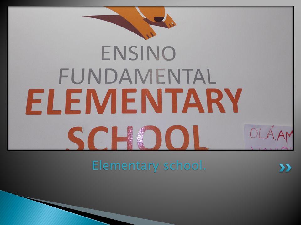 Elementary school.