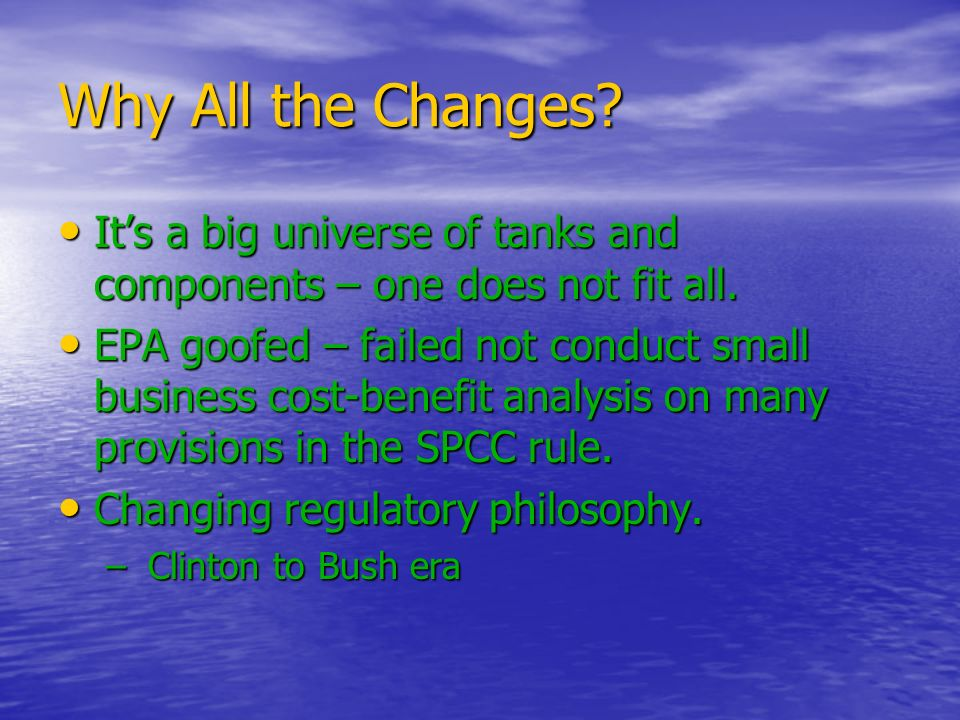 Why All the Changes? Its a big universe of tanks and components – one does not fit all. Its a big universe of tanks and components – one does not fit