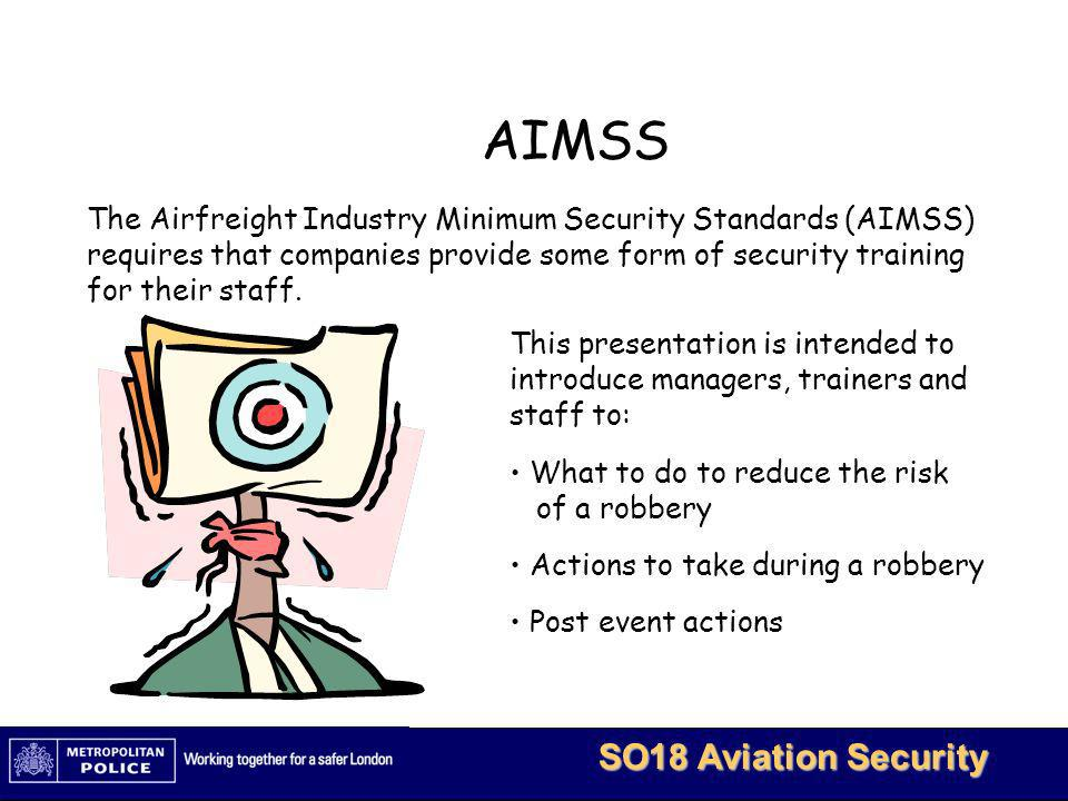 MetBaTS - Restricted 3 SO18 Aviation Security What is the risk.
