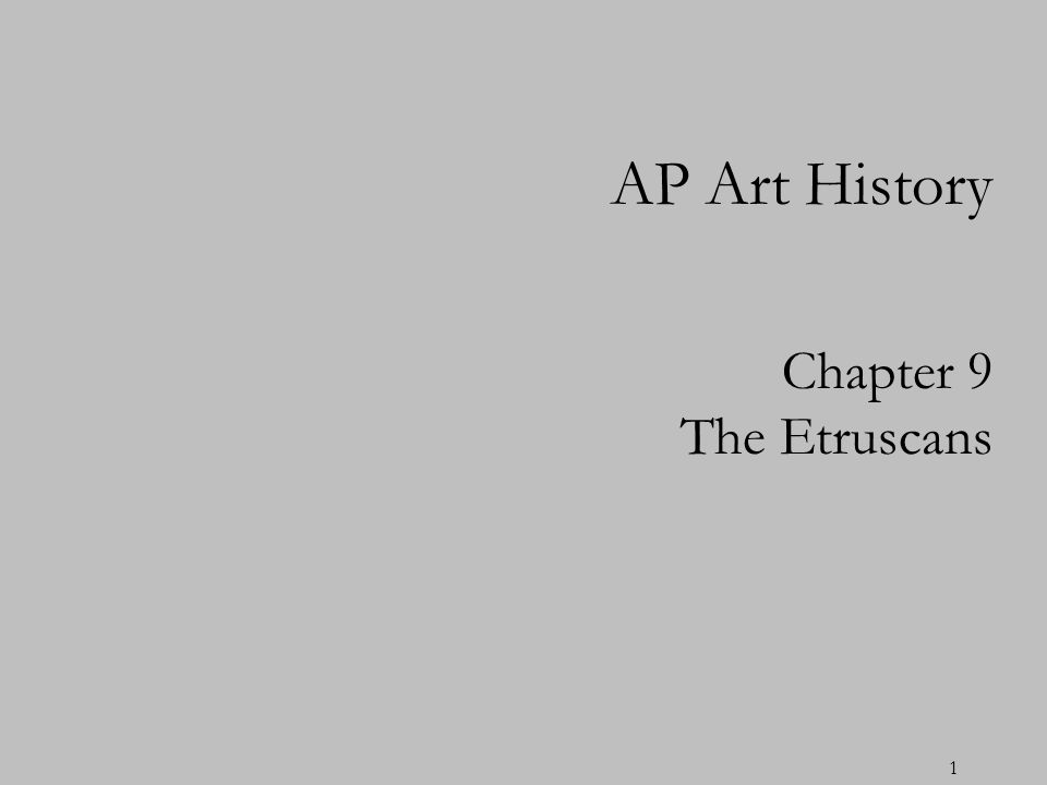 1 Chapter 9 The Etruscans AP Art History