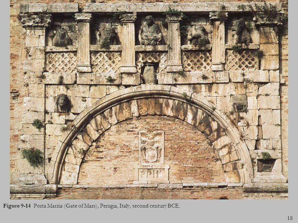 18 Figure 9-14 Porta Marzia (Gate of Mars), Perugia, Italy, second century BCE.