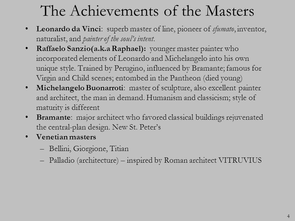 4 The Achievements of the Masters Leonardo da Vinci: superb master of line, pioneer of sfumato, inventor, naturalist, and painter of the souls intent.