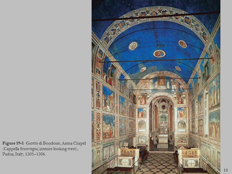 10 Figure 19-1 Giotto di Bondone, Arena Chapel (Cappella Scrovegni; interior looking west), Padua, Italy, 1305–1306.