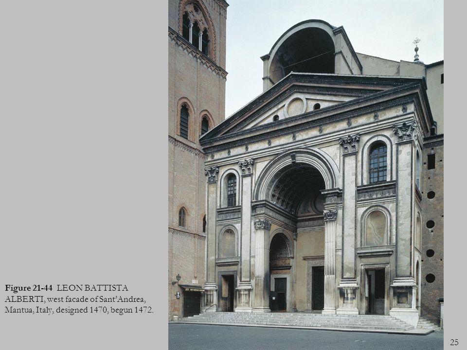 25 Figure 21-44 LEON BATTISTA ALBERTI, west facade of SantAndrea, Mantua, Italy, designed 1470, begun 1472.
