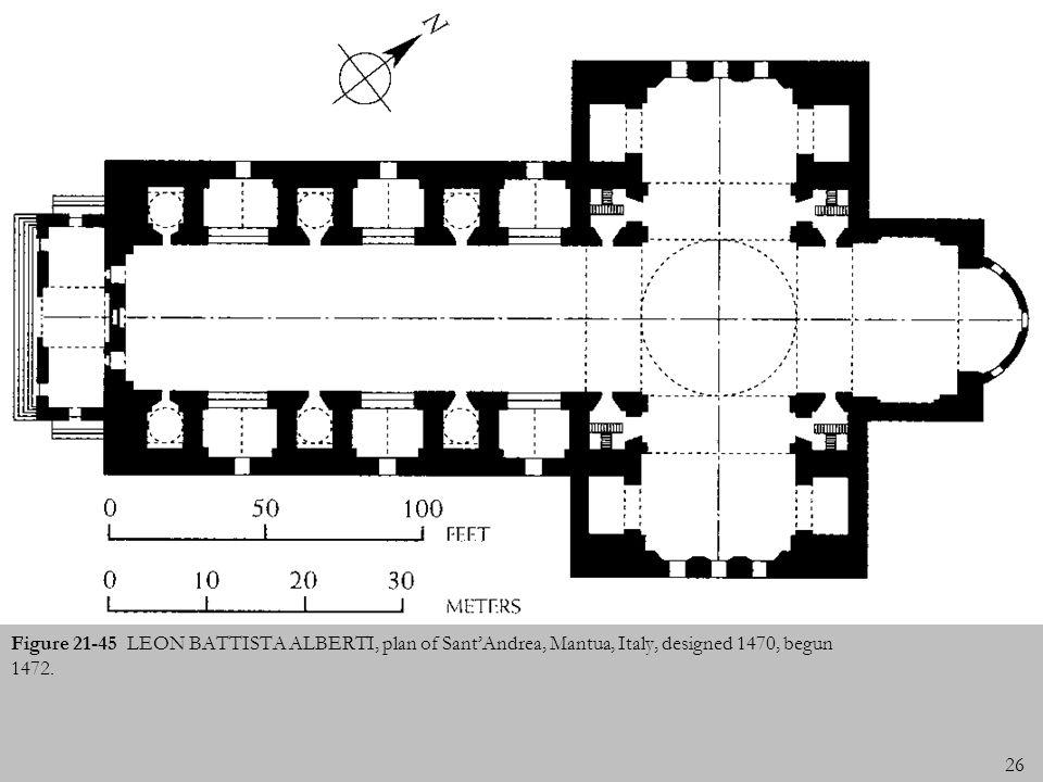 26 Figure 21-45 LEON BATTISTA ALBERTI, plan of SantAndrea, Mantua, Italy, designed 1470, begun 1472.