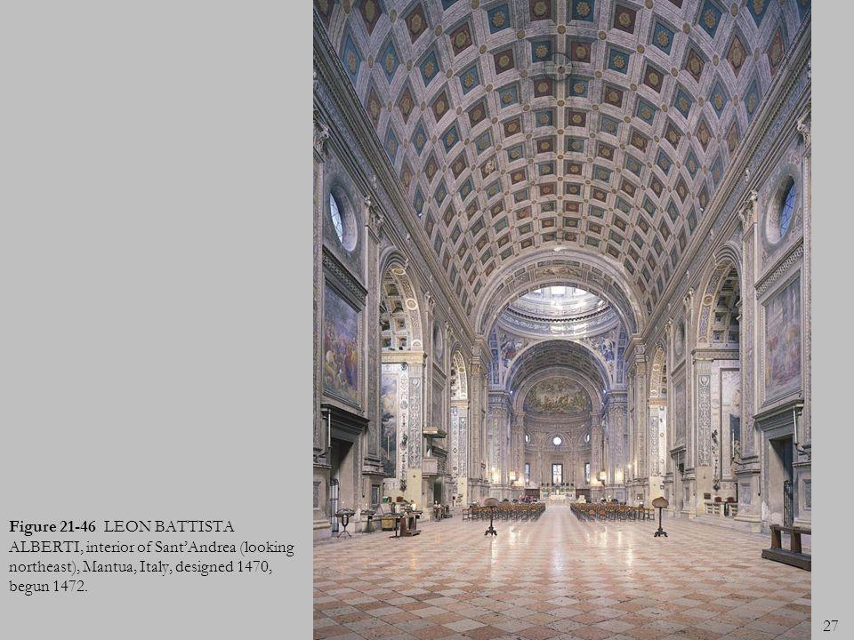 27 Figure 21-46 LEON BATTISTA ALBERTI, interior of SantAndrea (looking northeast), Mantua, Italy, designed 1470, begun 1472.