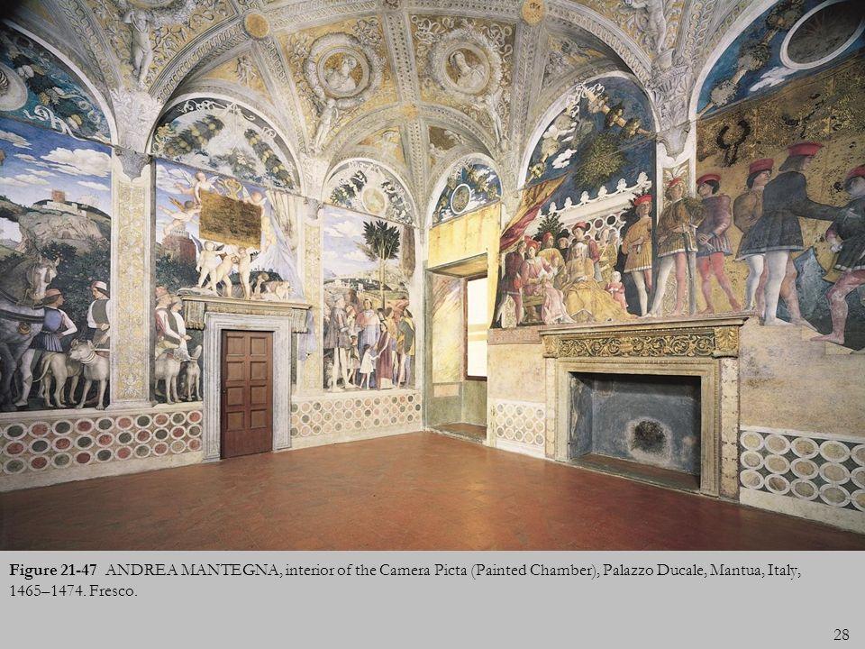 28 Figure 21-47 ANDREA MANTEGNA, interior of the Camera Picta (Painted Chamber), Palazzo Ducale, Mantua, Italy, 1465–1474. Fresco.