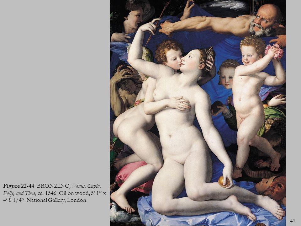 47 Figure 22-44 BRONZINO, Venus, Cupid, Folly, and Time, ca. 1546. Oil on wood, 5 1 x 4 8 1/4. National Gallery, London.