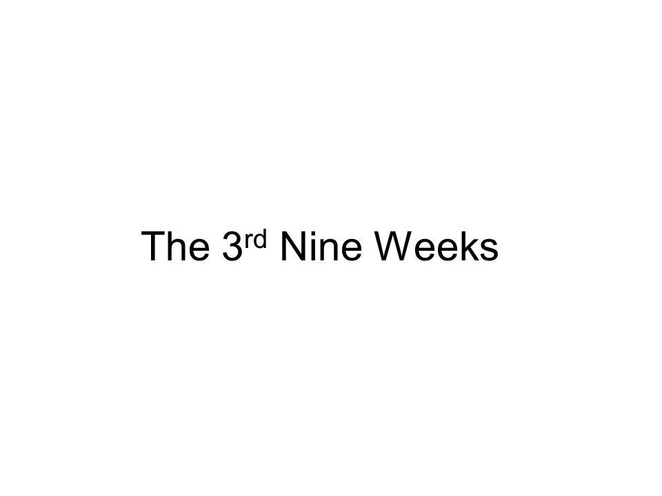 The 3 rd Nine Weeks
