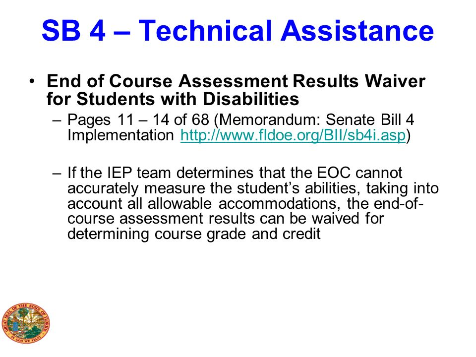 SB 4 – Technical Assistance End of Course Assessment Results Waiver for Students with Disabilities –Pages 11 – 14 of 68 (Memorandum: Senate Bill 4 Imp