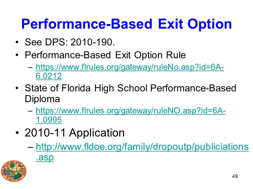 Performance-Based Exit Option See DPS: 2010-190. Performance-Based Exit Option Rule –https://www.flrules.org/gateway/ruleNo.asp?id=6A- 6.0212https://w