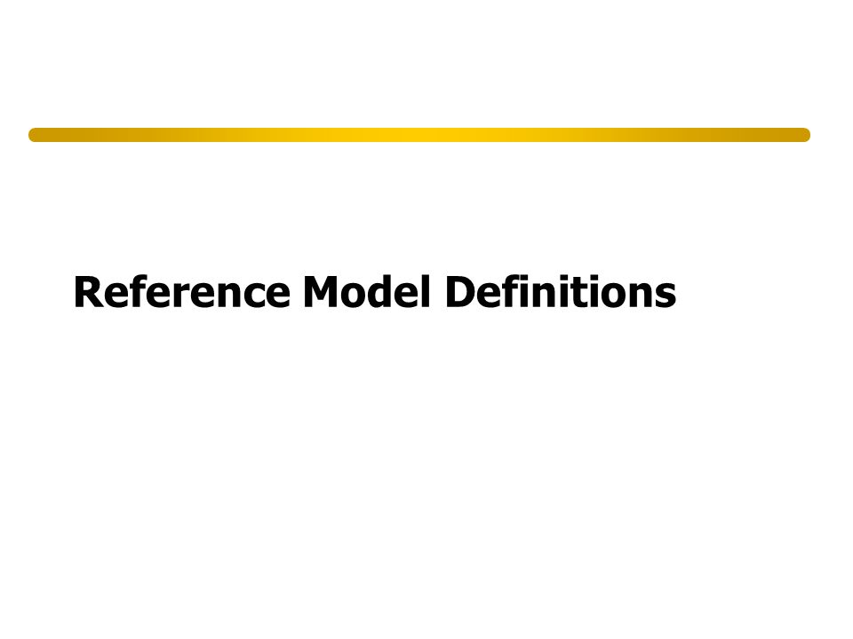 Reference Model Definitions