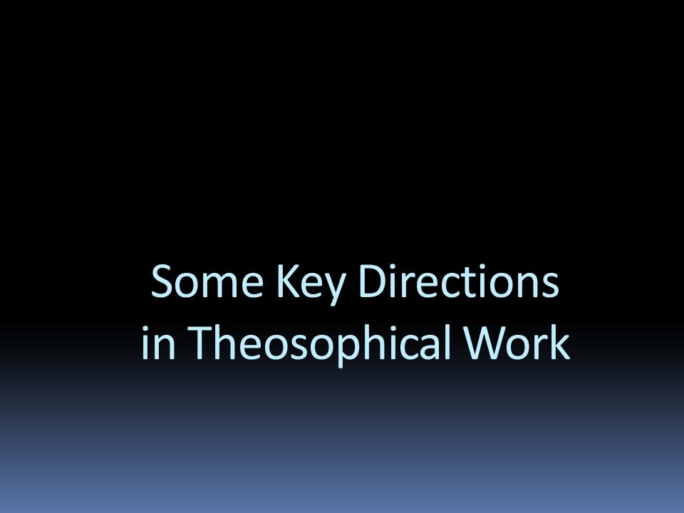 Some Key Directions in Theosophical Work