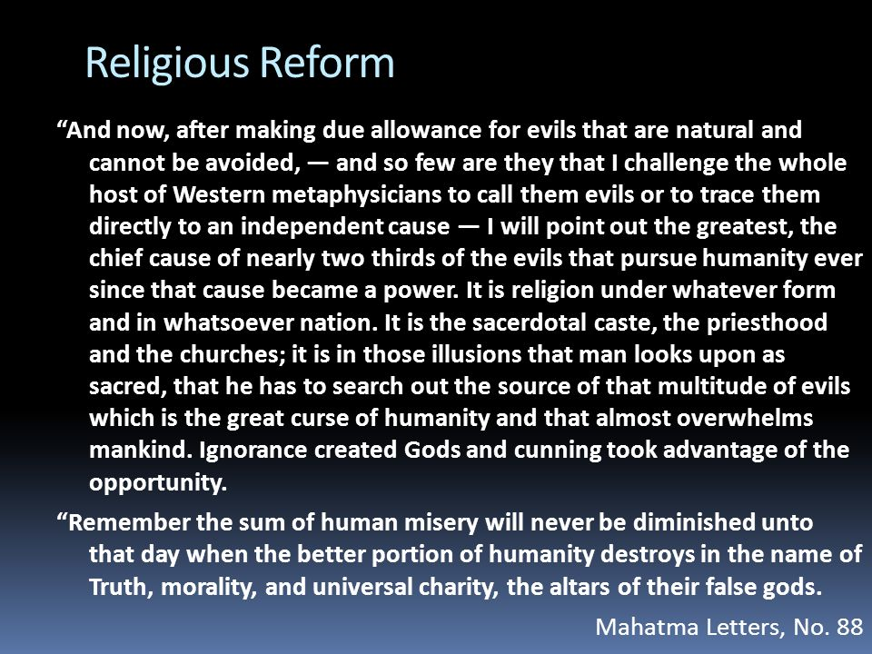 Religious Reform And now, after making due allowance for evils that are natural and cannot be avoided, and so few are they that I challenge the whole