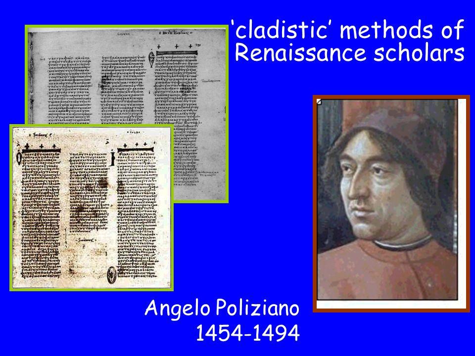 cladistic methods of Renaissance scholars Angelo Poliziano 1454-1494